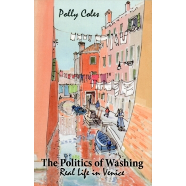 The Politics of Washing : Real Life in Venice