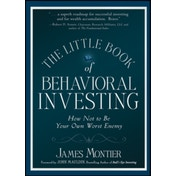 The Little Book of Behavioral Investing: How not to be your own worst enemy by James Montier (Hardback, 2010)