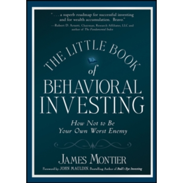 The Little Book of Behavioral Investing : How not to be your own worst enemy