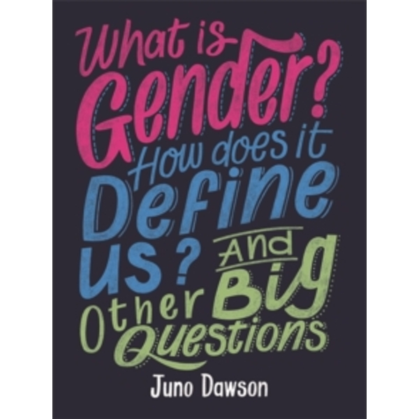 What is Gender? How Does It Define Us? And Other Big Questions for Kids by Juno Dawson (Hardback, 2017)