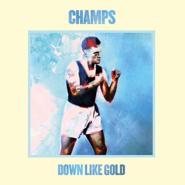 Champs - Down Like Gold Vinyl