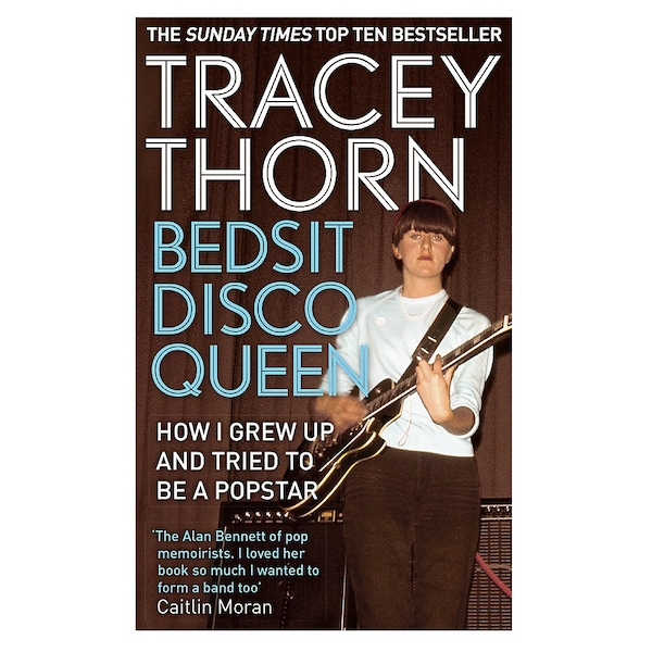 Bedsit Disco Queen: How I Grew Up and Tried to be a Pop Star by Tracey Thorn (Paperback, 2014)
