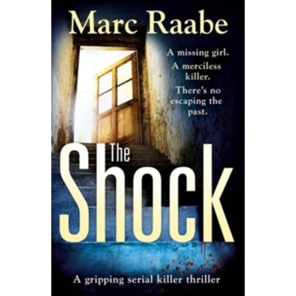 The Shock : A disturbing thriller for fans of Jeffery Deaver