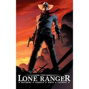 The Lone Ranger Volume 1: Now & Forever HC