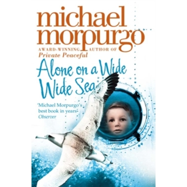 Alone on a Wide Wide Sea by Michael Morpurgo (Paperback, 2007)