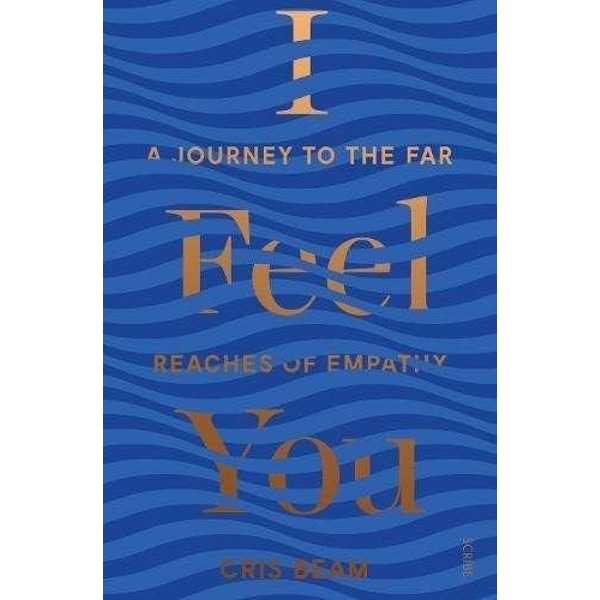 I Feel You a journey to the far reaches of empathy Paperback / softback 2018