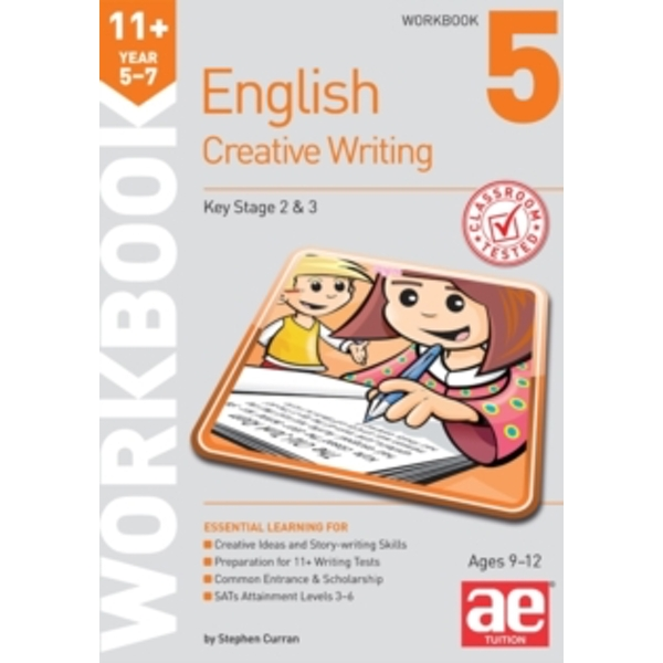 11+ Creative Writing Workbook 5 : Creative Writing and Story-Telling Skills