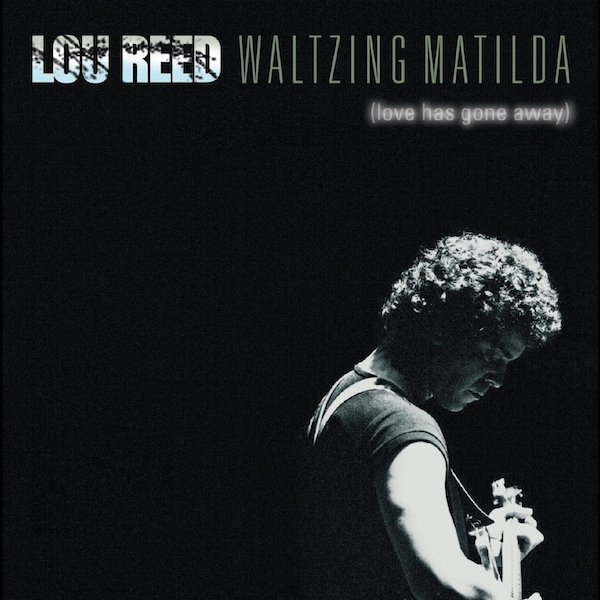 Lou Reed ‎- Waltzing Matilda Love Has Gone Away Vinyl