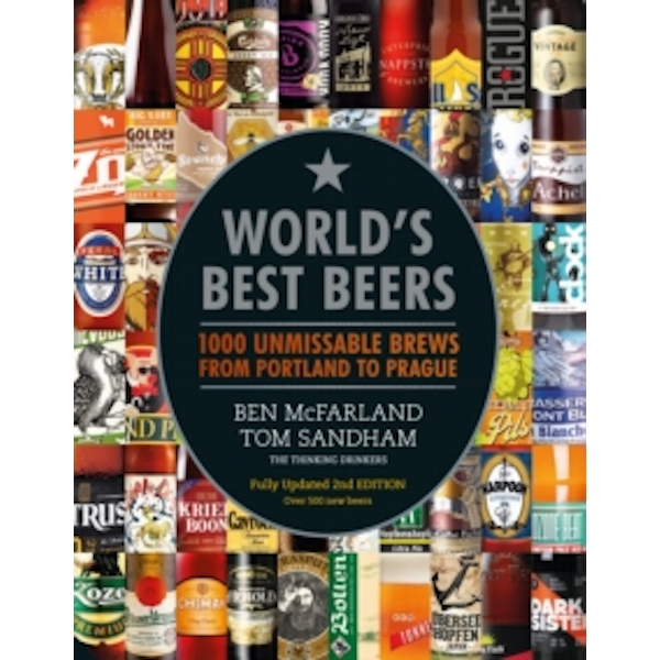 World's Best Beers : 1000 Unmissable Brews from Portland to Prague