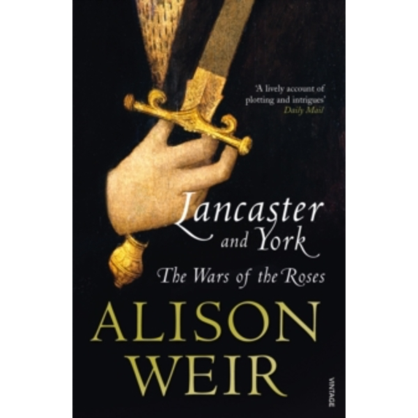 Lancaster And York: The Wars of the Roses by Alison Weir (Paperback, 2009)