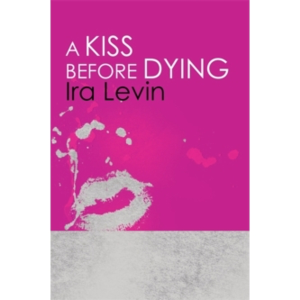 A Kiss Before Dying : Introduction by Chelsea Cain