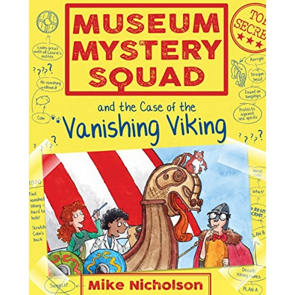 Museum Mystery Squad and the Case of the Vanishing Viking  Paperback / softback 2018