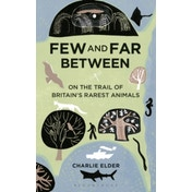 Few and Far Between: On the Trail of Britain's Rarest Animals by Charlie Elder (Paperback, 2016)