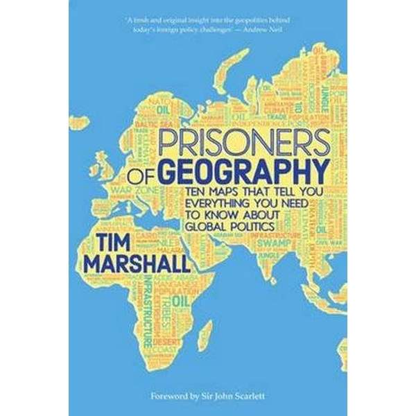 Prisoners of Geography: Ten Maps That Tell You Everything You Need to Know About Global Politics by Tim Marshall (Hardback, 2015)