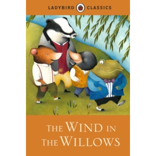 Ladybird Classics: The Wind in the Willows by Penguin Books Ltd (Hardback, 2013)