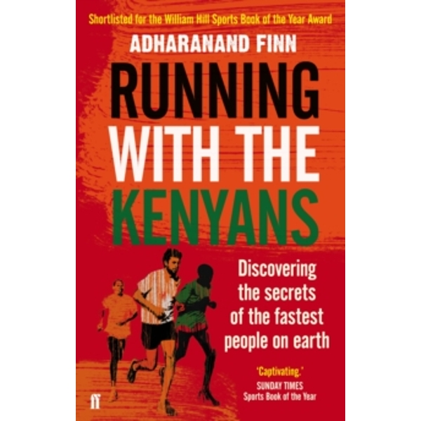 Running with the Kenyans : Discovering the secrets of the fastest people on earth