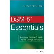 DSM-5 Essentials: The Savvy Clinician's Guide to the Changes in Criteria by Lourie W. Reichenberg (Paperback, 2014)