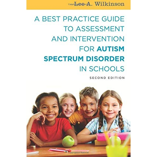 A Best Practice Guide to Assessment and Intervention for Autism and Asperger Syndrome in Schools by Lee Wilkinson (Paperback, 2016)