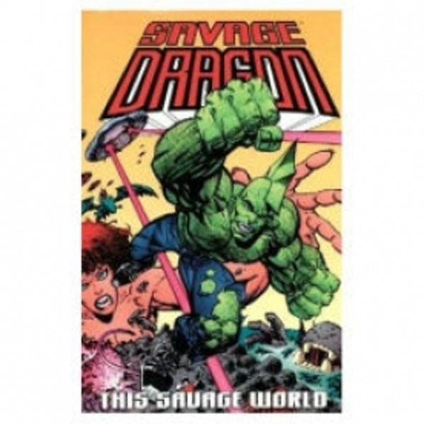 Savage Dragon Volume 15 This Savage World Hardcover