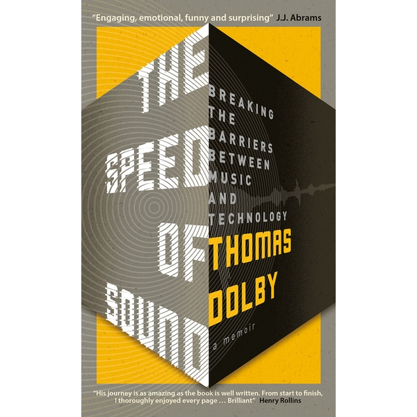 The Speed of Sound: Breaking the Barriers between Music and Technology: A Memoir by Thomas Dolby (Paperback, 2017)