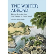 The Writer Abroad: Literary Travels from Austria to Uzbekistan by The British Library Publishing Division (Paperback, 2017)