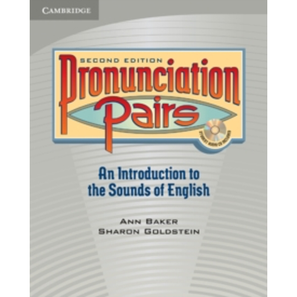 Pronunciation Pairs Student's Book with Audio CD by Ann Baker, Sharon Goldstein (Mixed media product, 2007)