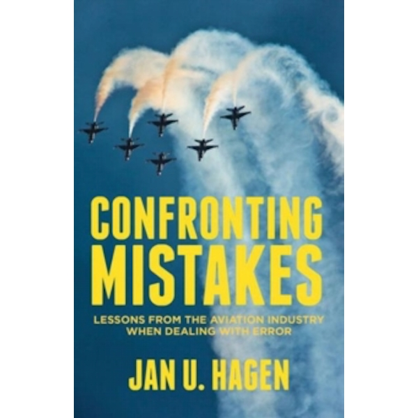 Confronting Mistakes : Lessons from the Aviation Industry when Dealing with Error