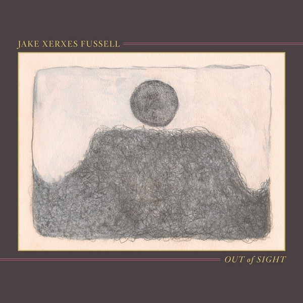 Jake Xerxes Fussell - Out Of Sight Vinyl