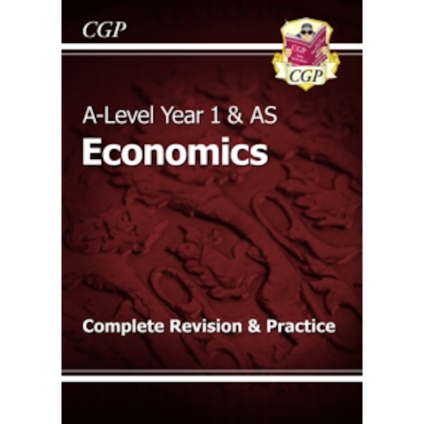 New A-Level Economics: Year 1 & AS Complete Revision & Practice by CGP Books (Paperback, 2015)