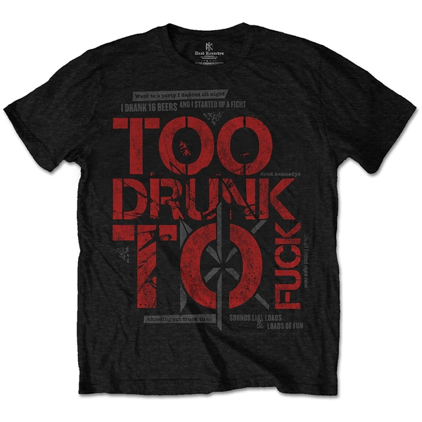 Dead Kennedys - Too Drunk Unisex Small T-Shirt - Black