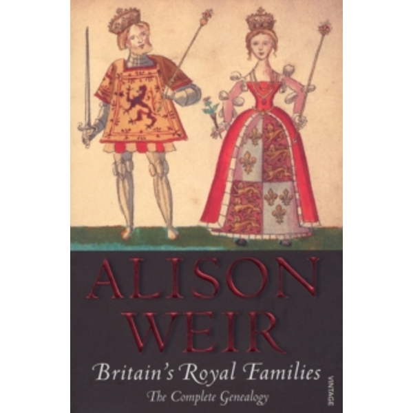 Britain's Royal Families: The Complete Genealogy by Alison Weir (Paperback, 2008)