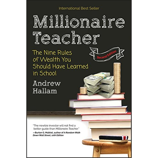 Millionaire Teacher 2E - the Nine Rules of Wealth You Should Have Learned in School by Andrew Hallam (Paperback, 2016)
