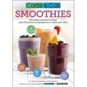 Carbs & Cals Smoothies : 80 Healthy Smoothie Recipes & 275 Photos of Ingredients to Create Your Own!