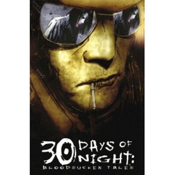 30 Days Of Night: Bloodsucker Tales Volume 1: Signed & Numbered