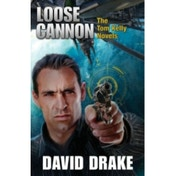 Loose Cannon: The Tom Kelly Novels by David Drake (Paperback, 2011)