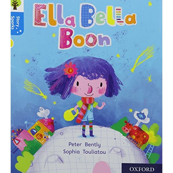 Oxford Reading Tree Story Sparks: Oxford Level 3: Ella Bella Boon by Peter Bently (Paperback, 2017)