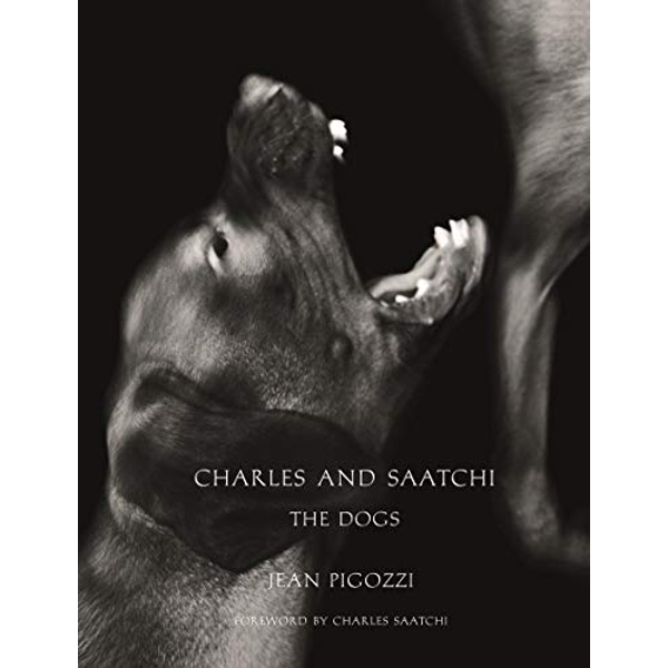 Charles and Saatchi: The Dogs  Hardback 2018
