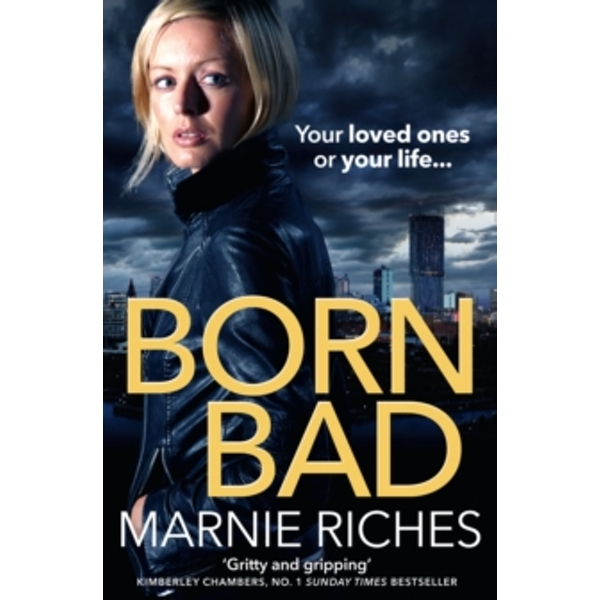 Born Bad : A Gritty Gangster Thriller with a Darkly Funny Heart