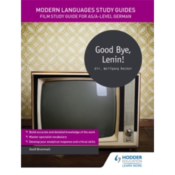 Modern Languages Study Guides: Good Bye, Lenin! : Film Study Guide for AS/A-Level German