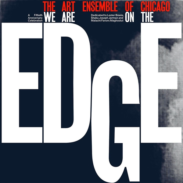 Art Ensemble Of Chicago - We Are On The Edge: A 50Th Anniversary Collection Vinyl