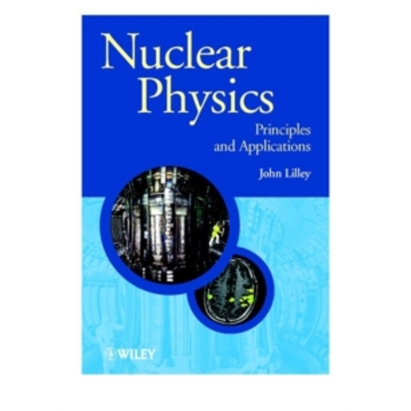 Nuclear Physics : Principles and Applications