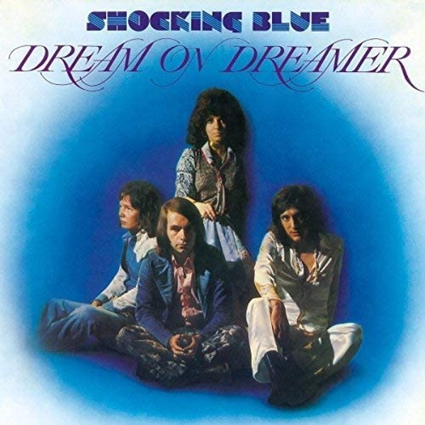 Shocking Blue - Dream On Dreamer Vinyl
