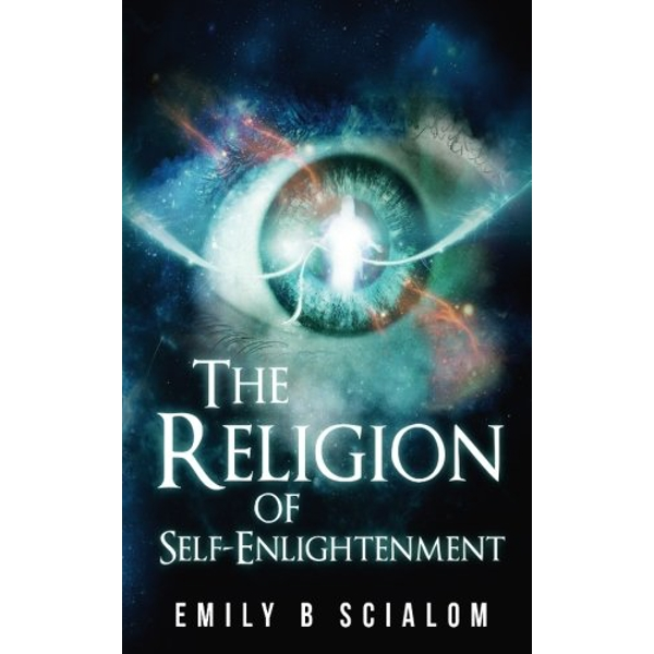 The Religion of Self-Enlightenment by Emily Scialom (Paperback, 2016)