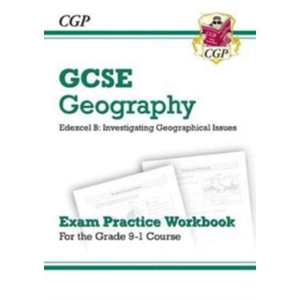 New Grade 9-1 GCSE Geography Edexcel B: Investigating Geographical Issues - Exam Practice Workbook by CGP Books (Paperback, 2017)