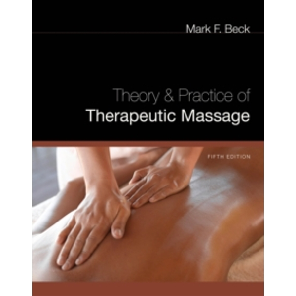 Theory and Practice of Therapeutic Massage