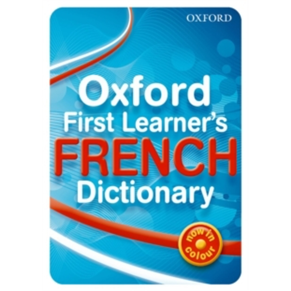 Oxford First Learner's French Dictionary by Oxford University Press (Paperback, 2010)