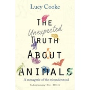 The Unexpected Truth About Animals by Lucy Cooke (Paperback, 2017)