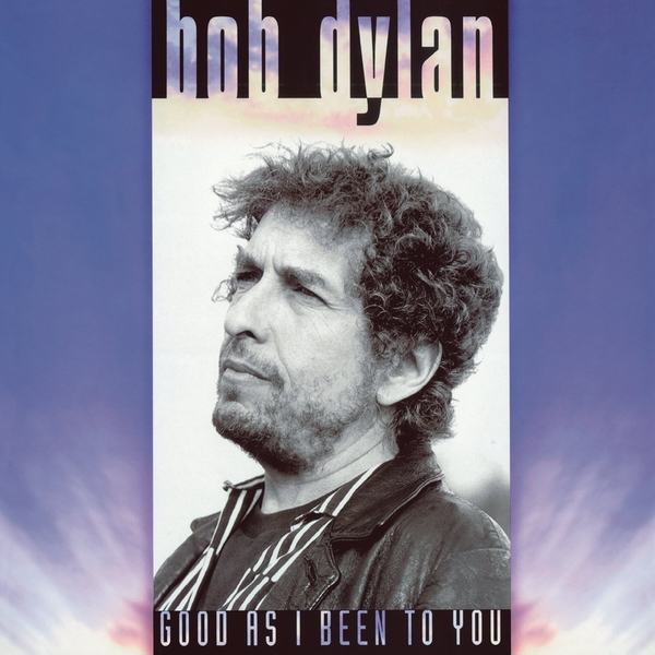Bob Dylan - Good As I Been To You Vinyl