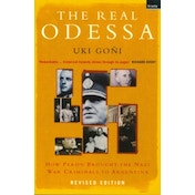 Real Odessa : How Peron Brought the Nazi War Criminals to Argentina