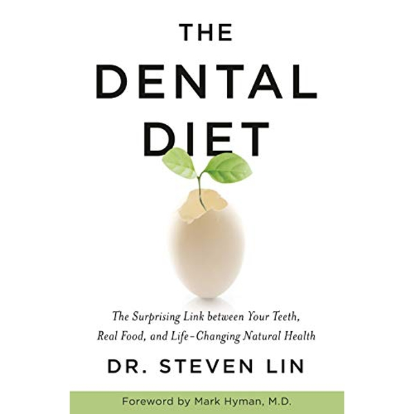 The Dental Diet The Surprising Link between Your Teeth, Real Food, and Life-Changing Natural Health Paperback / softback 2019